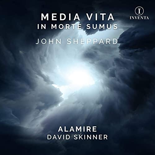 Alamire, Skinner, Sheppard: In media vita
